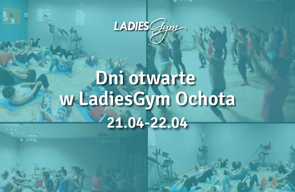 Dni otwarte w LadiesGym Ochota!
